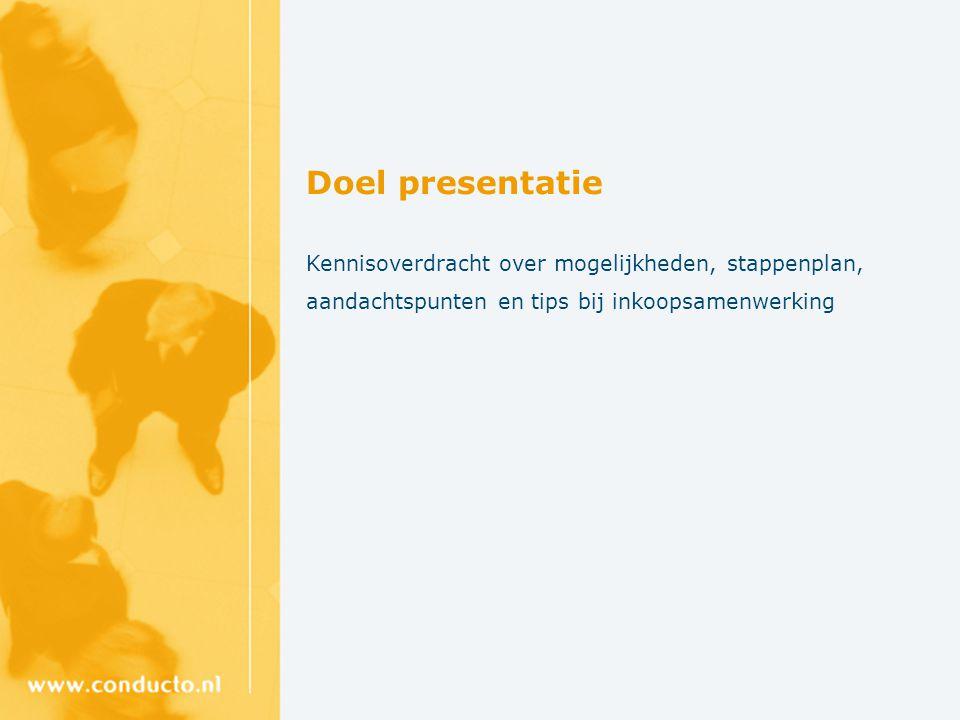 Doel presentatie Kennisoverdracht over mogelijkheden, stappenplan, aandachtspunten en tips bij inkoopsamenwerking