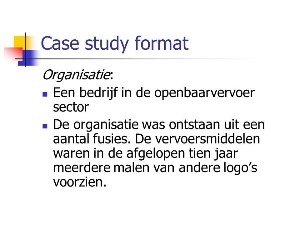 Case study format Organisatie: Een bedrijf in de openbaarvervoer sector De organisatie was ontstaan uit een aantal fusies. De vervoersmiddelen waren i