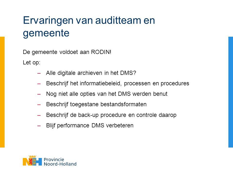 Ervaringen van auditteam en gemeente De gemeente voldoet aan RODIN.