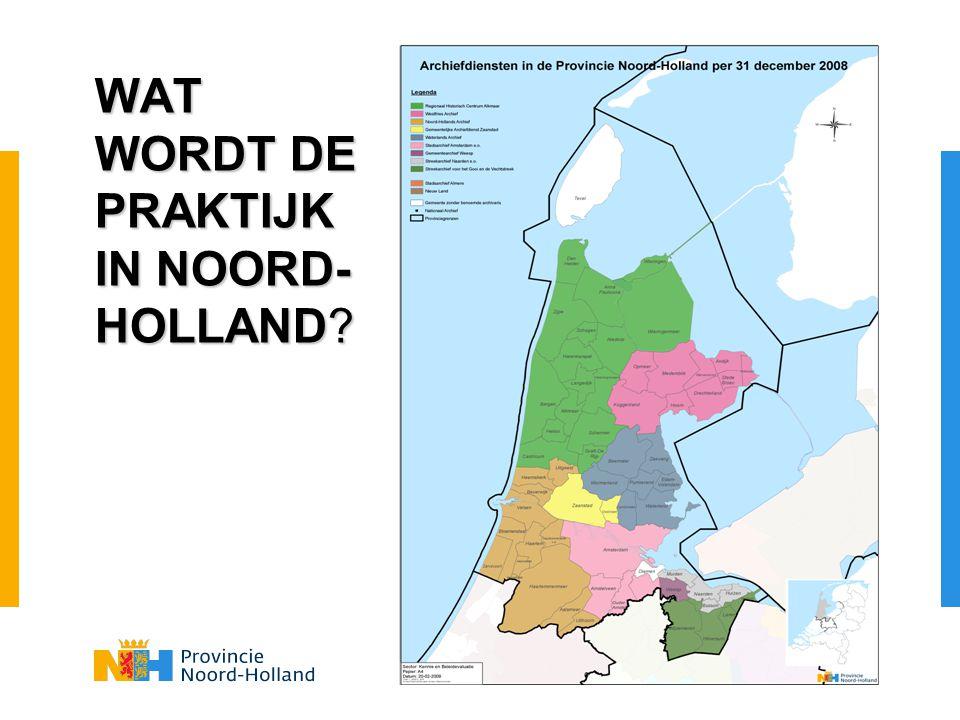 WAT WORDT DE PRAKTIJK IN NOORD- HOLLAND?