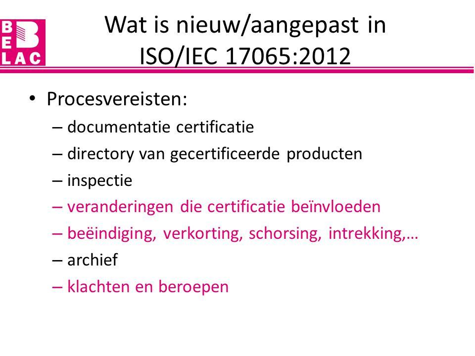 Procesvereisten: – documentatie certificatie – directory van gecertificeerde producten – inspectie – veranderingen die certificatie beïnvloeden – beëi