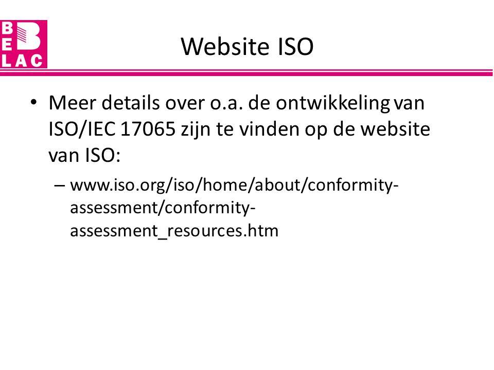Vereiste middelen: – certificatie personeel instelling – evaluatiemiddelen interne middelen externe middelen Wat is nieuw/aangepast in ISO/IEC 17065:2012