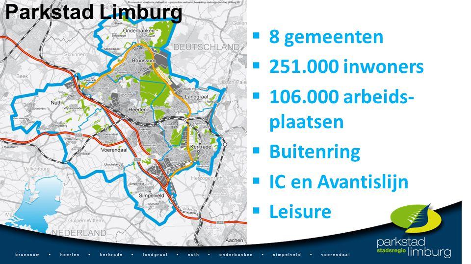 Parkstad Limburg  8 gemeenten  251.000 inwoners  106.000 arbeids- plaatsen  Buitenring  IC en Avantislijn  Leisure