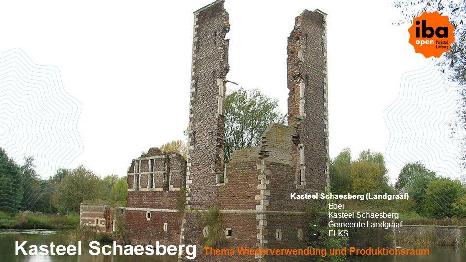Kasteel Schaesberg Thema Wiederverwendung und Produktionsraum Kasteel Schaesberg (Landgraaf) -Boei -Kasteel Schaesberg -Gemeente Landgraaf -ELKS