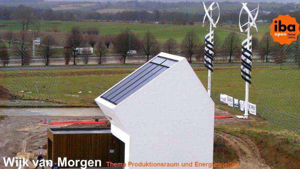 Wijk van Morgen Thema Produktionsraum und Energiequellen