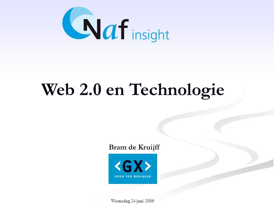 Woensdag 24 juni 2009 Web 2.0 en Technologie Bram de Kruijff