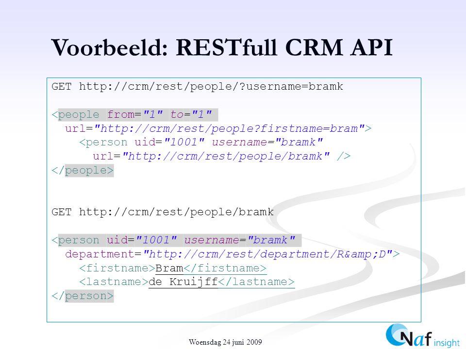 Woensdag 24 juni 2009 GET http://crm/rest/people/ username=bramk <people from= 1 to= 1 url= http://crm/rest/people firstname=bram > <person uid= 1001 username= bramk url= http://crm/rest/people/bramk /> GET http://crm/rest/people/bramk <person uid= 1001 username= bramk department= http://crm/rest/department/R&D > Bram de Kruijff Voorbeeld: RESTfull CRM API
