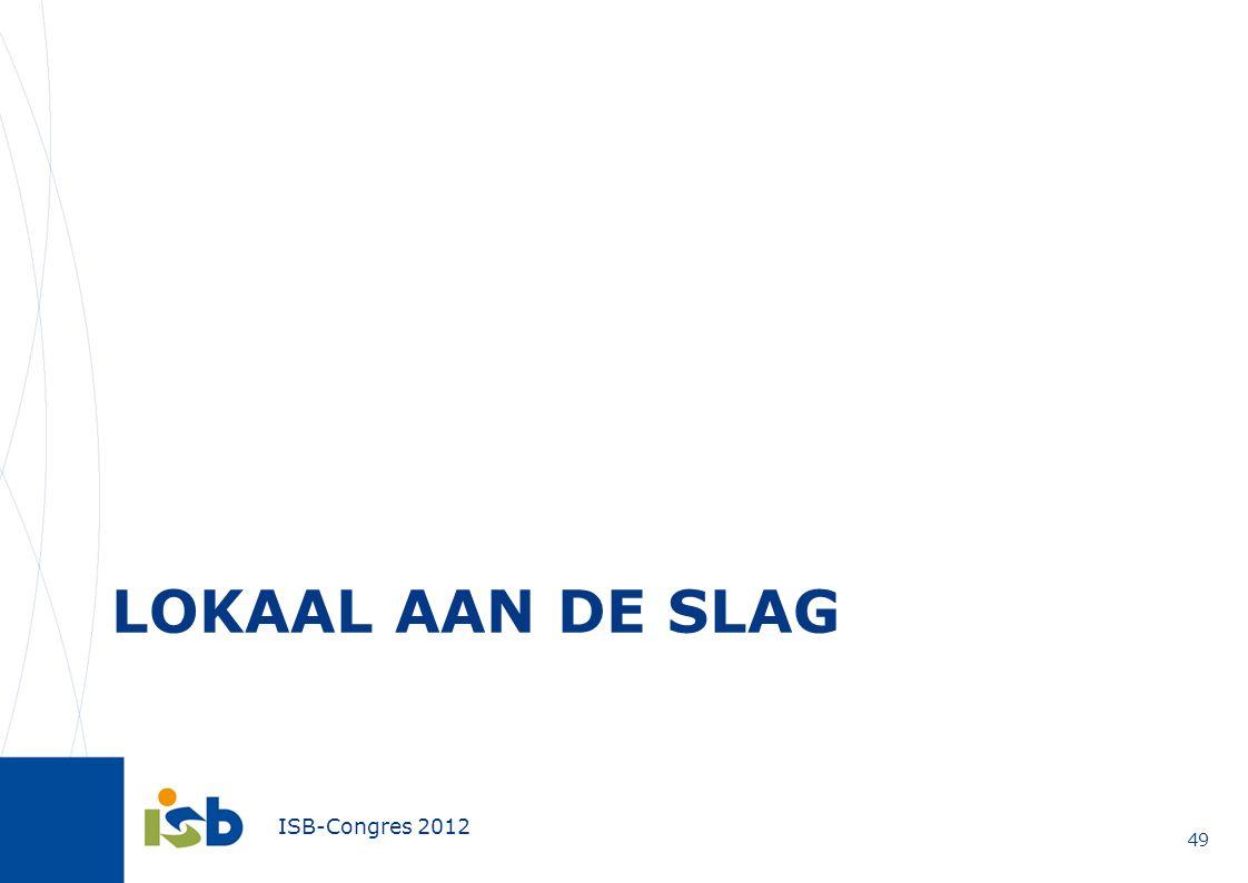 ISB-Congres 2012 LOKAAL AAN DE SLAG 49