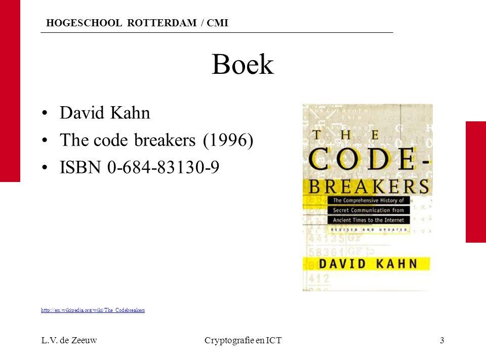 HOGESCHOOL ROTTERDAM / CMI Geschiedenis van de Cryptografie Oude beschavingen ontwikkelden geheimschrift om te voorkomen dat derden kennis kunnen nemen van de inhoud van berichten.