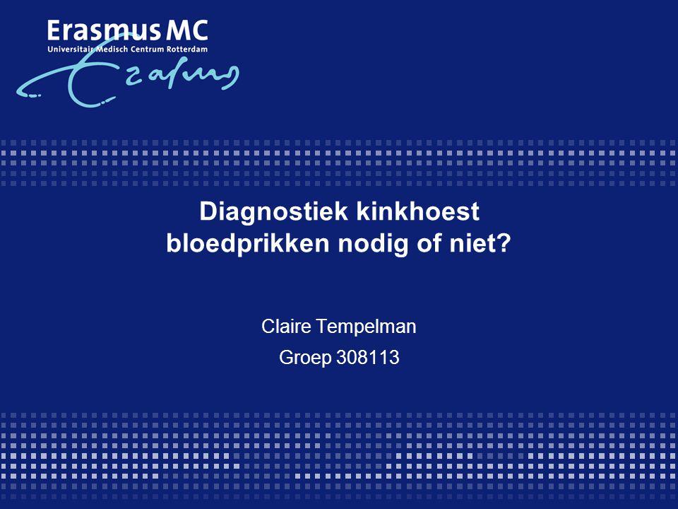 Diagnostiek kinkhoest bloedprikken nodig of niet? Claire Tempelman Groep 308113