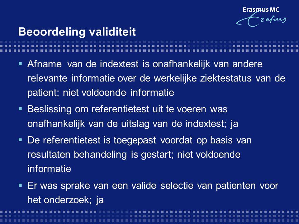 Beoordeling validiteit  Afname van de indextest is onafhankelijk van andere relevante informatie over de werkelijke ziektestatus van de patient; niet