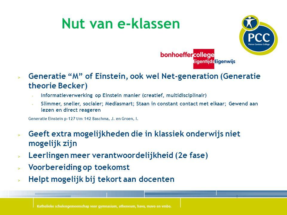 """Nut van e-klassen  Generatie """"M"""" of Einstein, ook wel Net-generation (Generatie theorie Becker)  Informatieverwerking op Einstein manier (creatief,"""