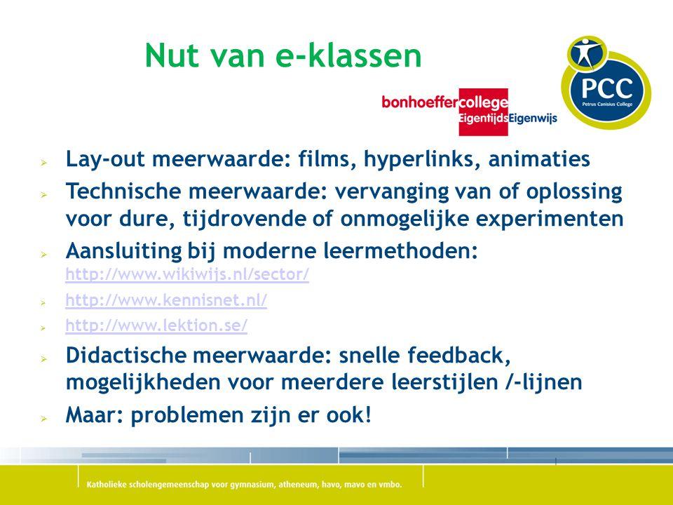 Nut van e-klassen  Lay-out meerwaarde: films, hyperlinks, animaties  Technische meerwaarde: vervanging van of oplossing voor dure, tijdrovende of on