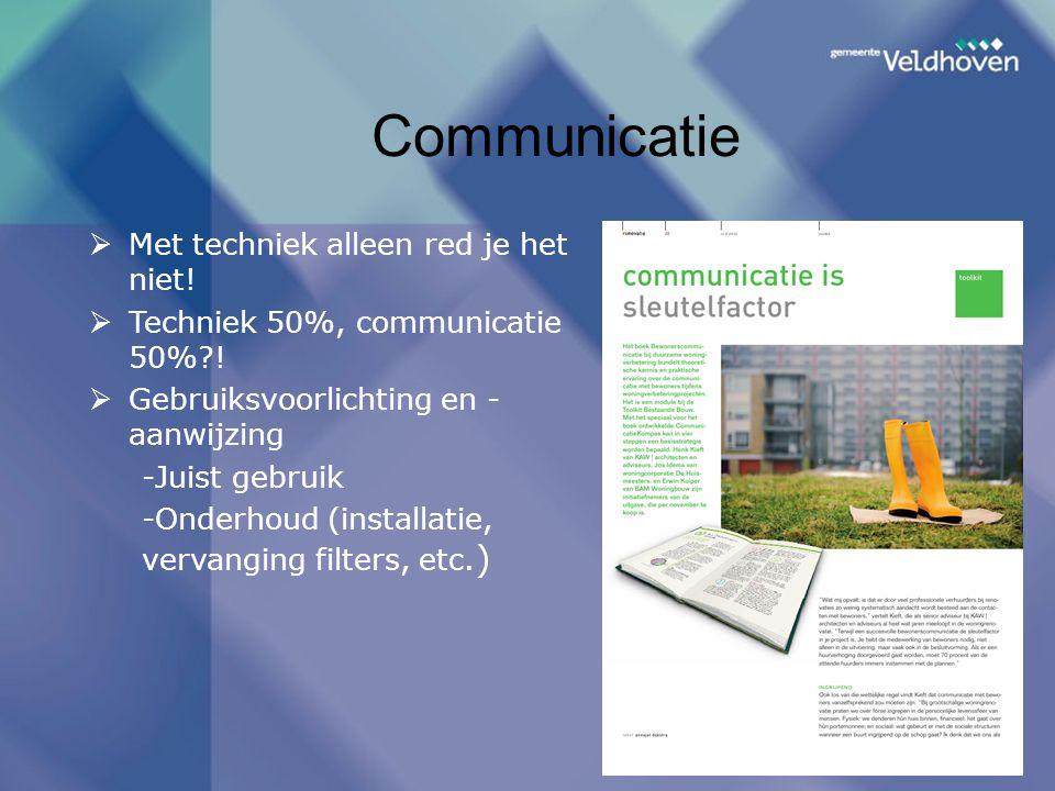 Communicatie  Met techniek alleen red je het niet.