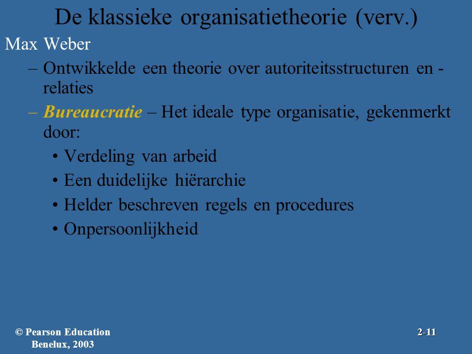 De klassieke organisatietheorie (verv.) Max Weber –Ontwikkelde een theorie over autoriteitsstructuren en - relaties –Bureaucratie – Het ideale type or
