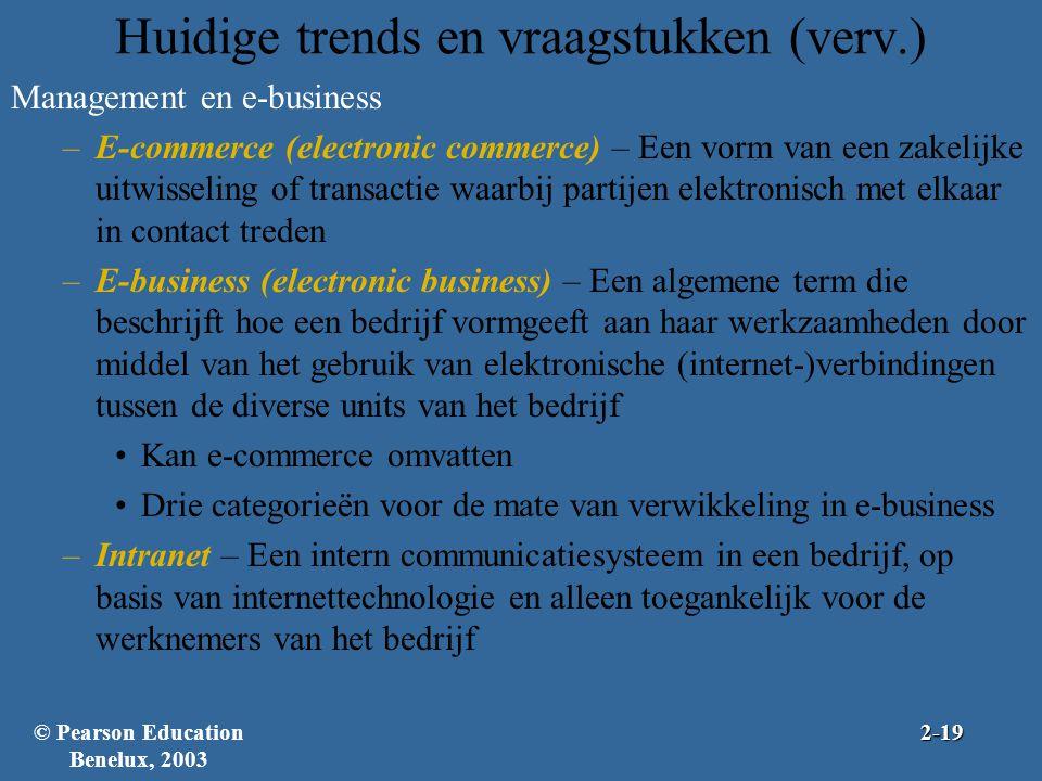 Huidige trends en vraagstukken (verv.) Management en e-business –E-commerce (electronic commerce) – Een vorm van een zakelijke uitwisseling of transac