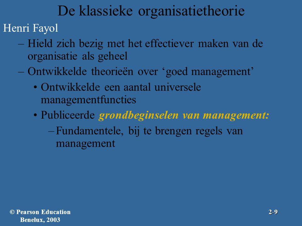 De klassieke organisatietheorie Henri Fayol –Hield zich bezig met het effectiever maken van de organisatie als geheel –Ontwikkelde theorieën over 'goe