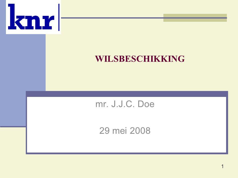 1 WILSBESCHIKKING mr. J.J.C. Doe 29 mei 2008
