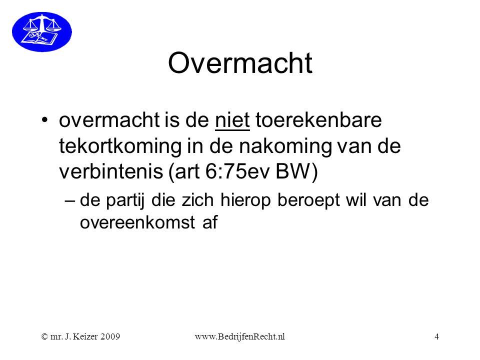 © mr.J. Keizer 2009www.BedrijfenRecht.nl5 Wanneer wanprestatie.