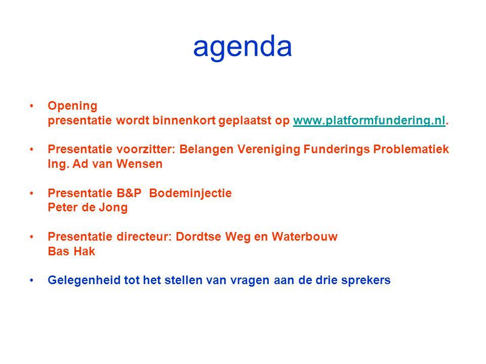 agenda Opening presentatie wordt binnenkort geplaatst op www.platformfundering.nl.www.platformfundering.nl Presentatie voorzitter: Belangen Vereniging