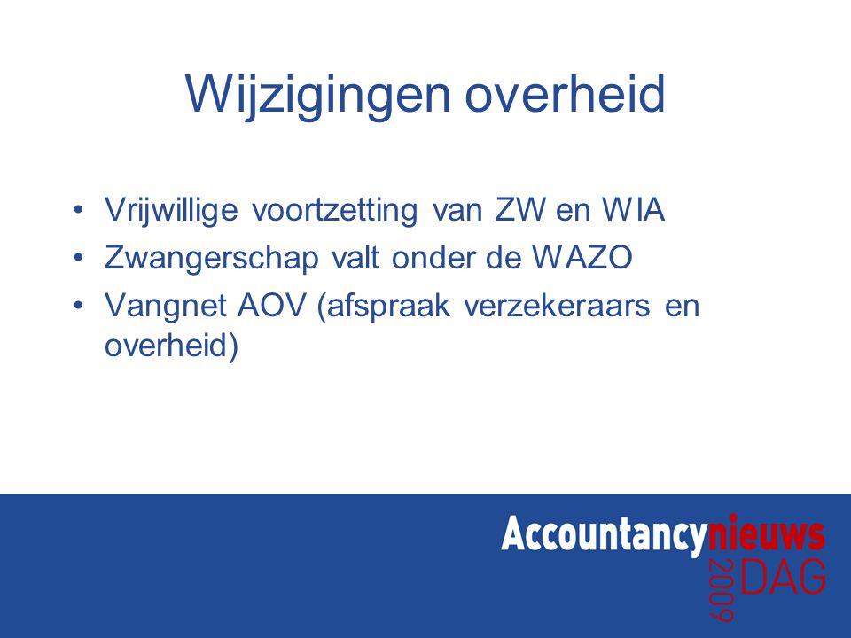 Wijzigingen overheid Vrijwillige voortzetting van ZW en WIA Zwangerschap valt onder de WAZO Vangnet AOV (afspraak verzekeraars en overheid)