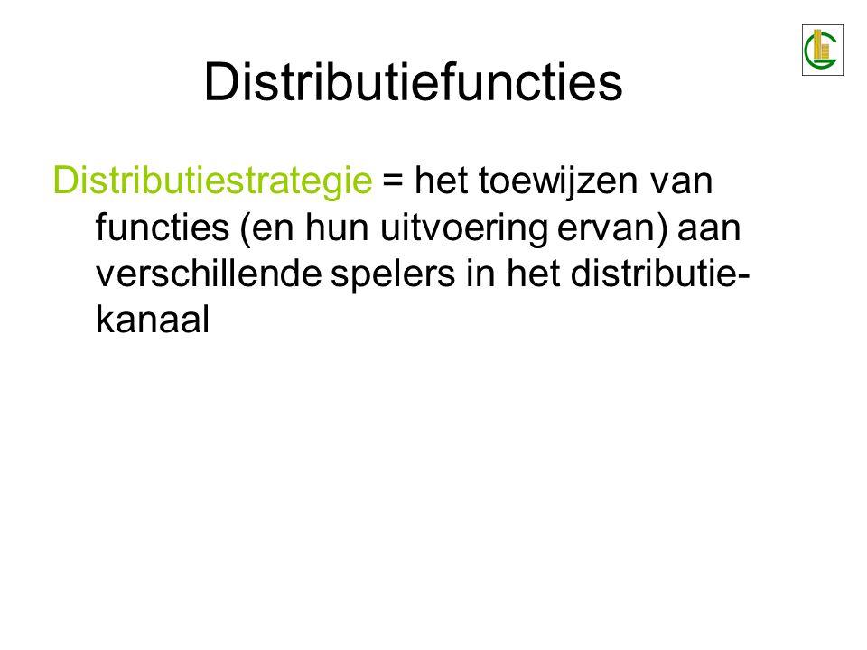 Distributiefuncties Trends in distributiestrategieën: terugkeer naar kernactiviteiten functies overnemen van zowel producenten als klanten (bijv.
