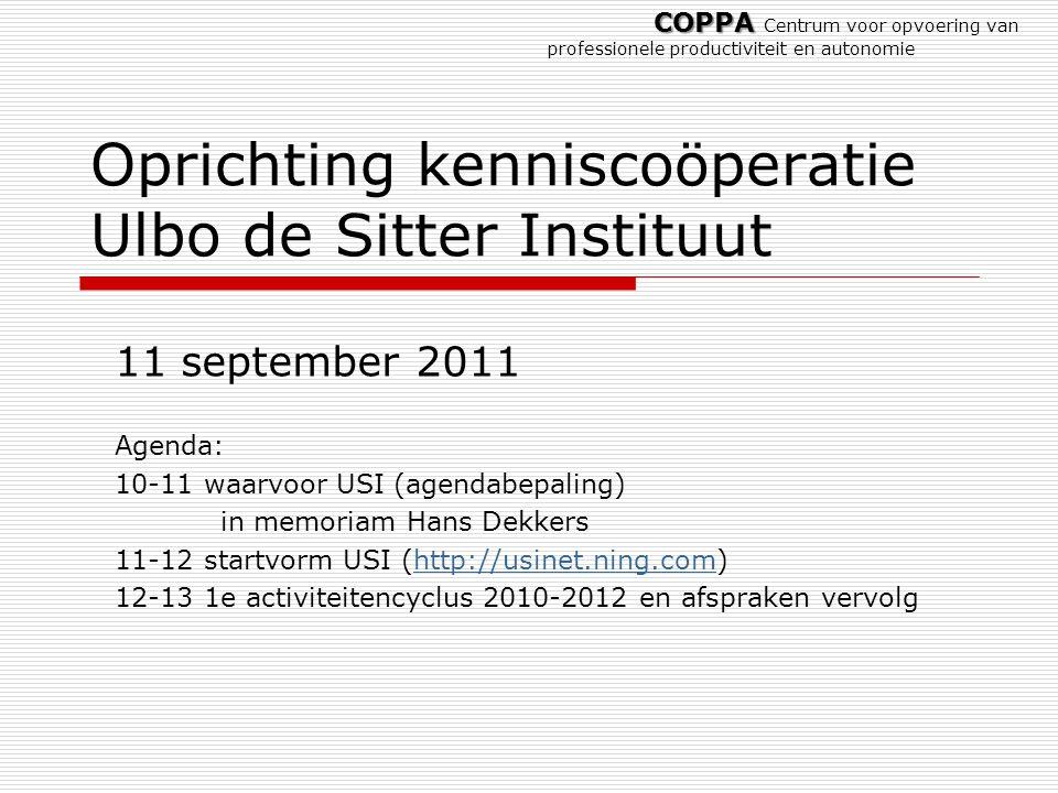 Oprichting kenniscoöperatie Ulbo de Sitter Instituut 11 september 2011 Agenda: 10-11 waarvoor USI (agendabepaling) in memoriam Hans Dekkers 11-12 star