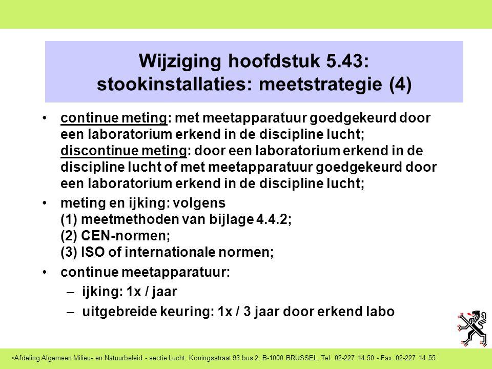 Afdeling Algemeen Milieu- en Natuurbeleid - sectie Lucht, Koningsstraat 93 bus 2, B-1000 BRUSSEL, Tel. 02-227 14 50 - Fax. 02-227 14 55 Implementatie