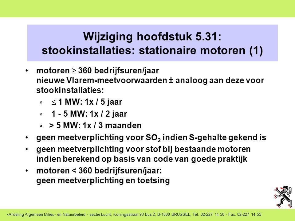 Afdeling Algemeen Milieu- en Natuurbeleid - sectie Lucht, Koningsstraat 93 bus 2, B-1000 BRUSSEL, Tel. 02-227 14 50 - Fax. 02-227 14 55 Besluit motore