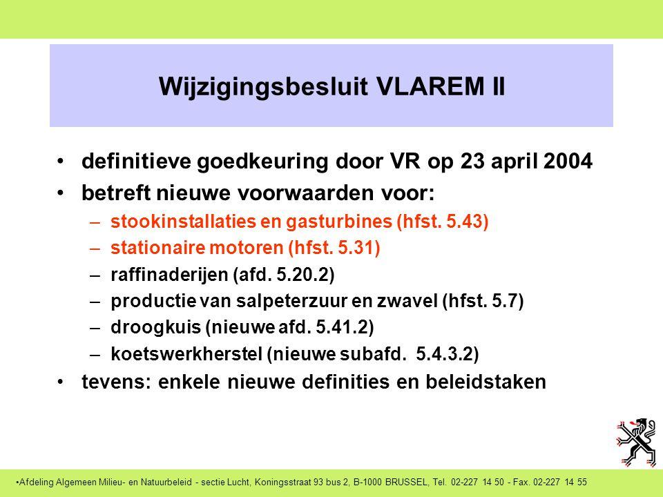 Afdeling Algemeen Milieu- en Natuurbeleid - sectie Lucht, Koningsstraat 93 bus 2, B-1000 BRUSSEL, Tel. 02-227 14 50 - Fax. 02-227 14 55 Wijzigingsbesl