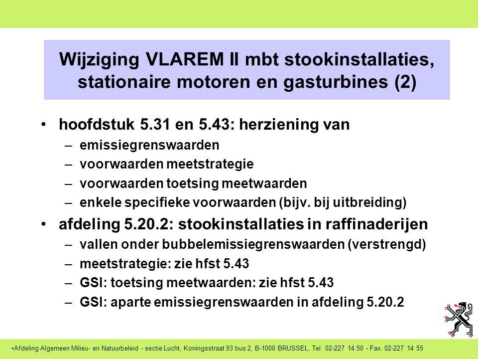 Afdeling Algemeen Milieu- en Natuurbeleid - sectie Lucht, Koningsstraat 93 bus 2, B-1000 BRUSSEL, Tel. 02-227 14 50 - Fax. 02-227 14 55 Bijkomende maa