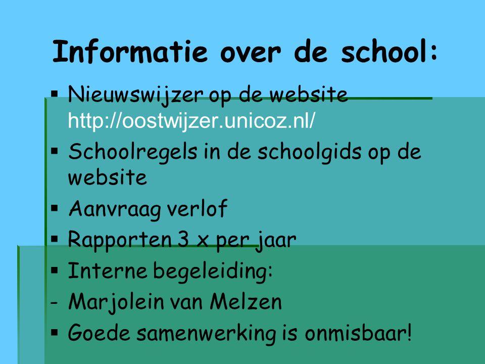 Informatie over de school:   Nieuwswijzer op de website http://oostwijzer.unicoz.nl/   Schoolregels in de schoolgids op de website   Aanvraag ve