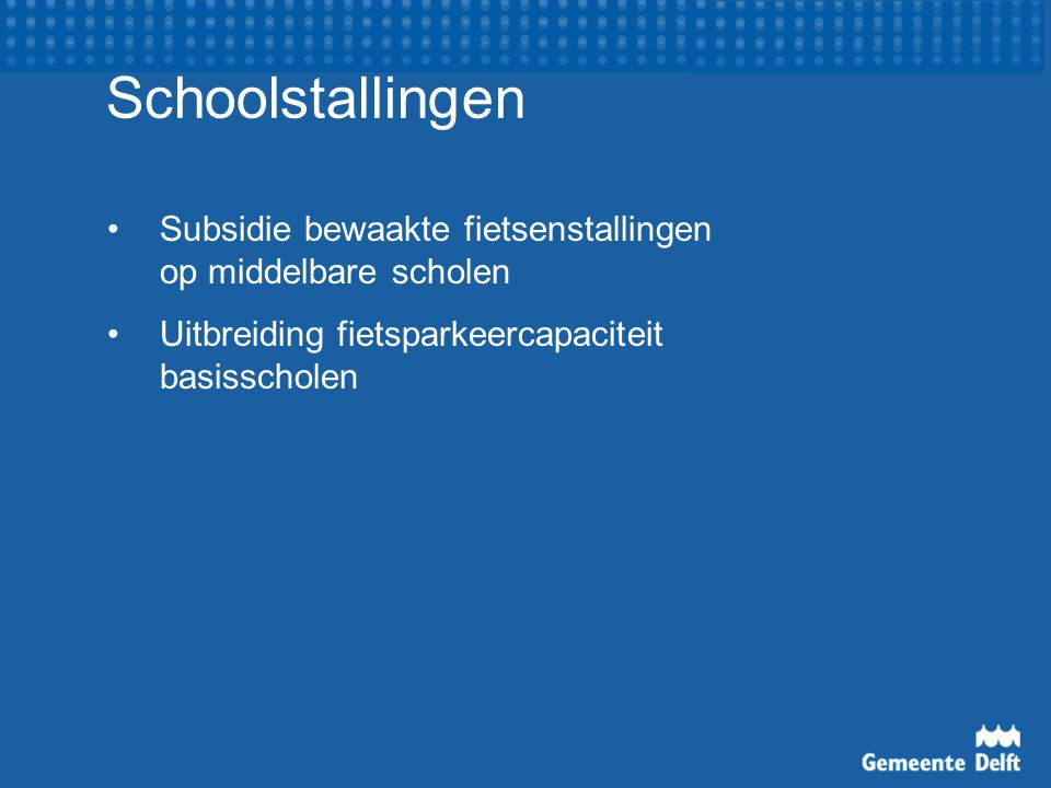 Schoolstallingen Subsidie bewaakte fietsenstallingen op middelbare scholen Uitbreiding fietsparkeercapaciteit basisscholen