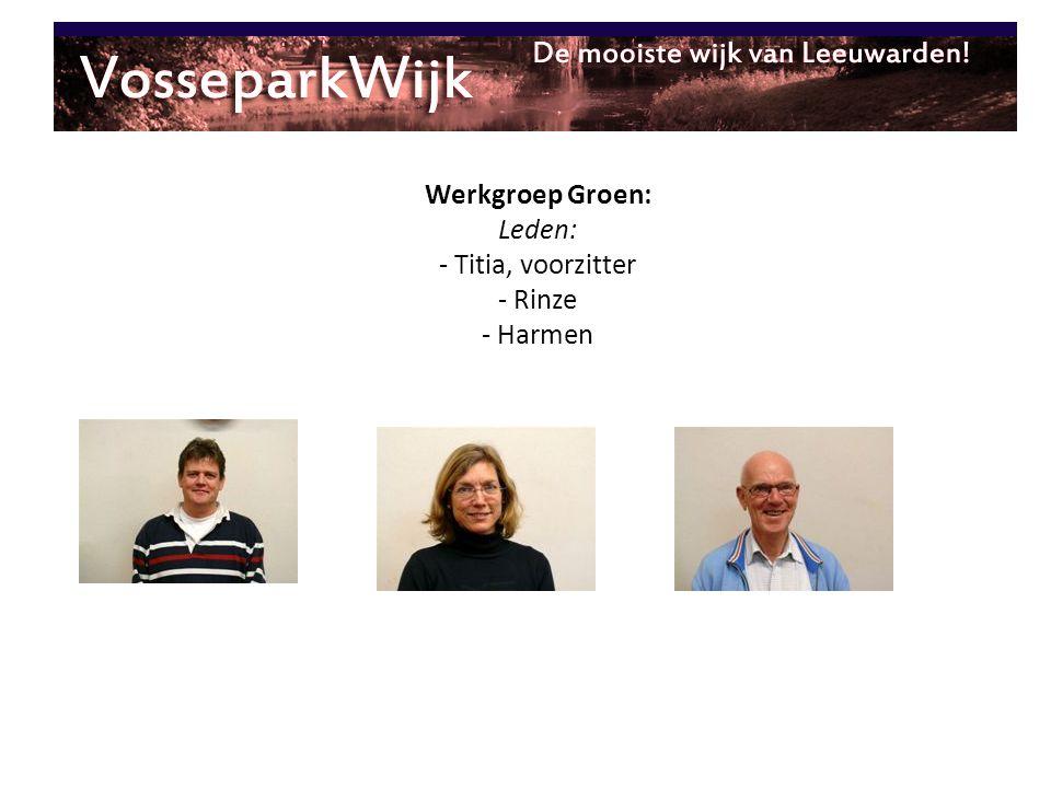 Werkgroep Groen: Leden: - Titia, voorzitter - Rinze - Harmen