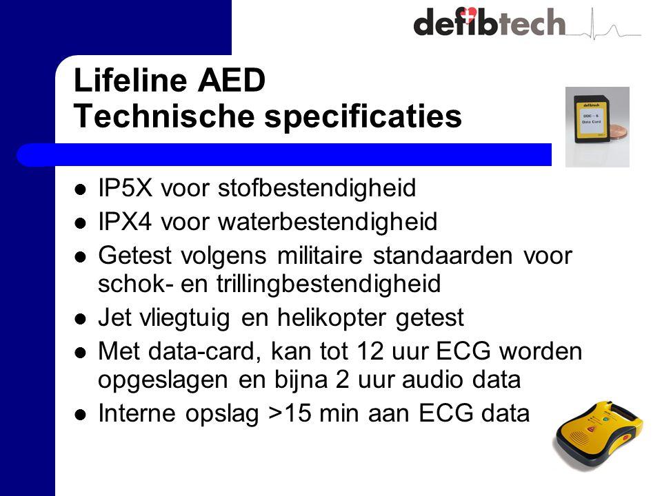 Lifeline AED Technische specificaties IP5X voor stofbestendigheid IPX4 voor waterbestendigheid Getest volgens militaire standaarden voor schok- en trillingbestendigheid Jet vliegtuig en helikopter getest Met data-card, kan tot 12 uur ECG worden opgeslagen en bijna 2 uur audio data Interne opslag >15 min aan ECG data
