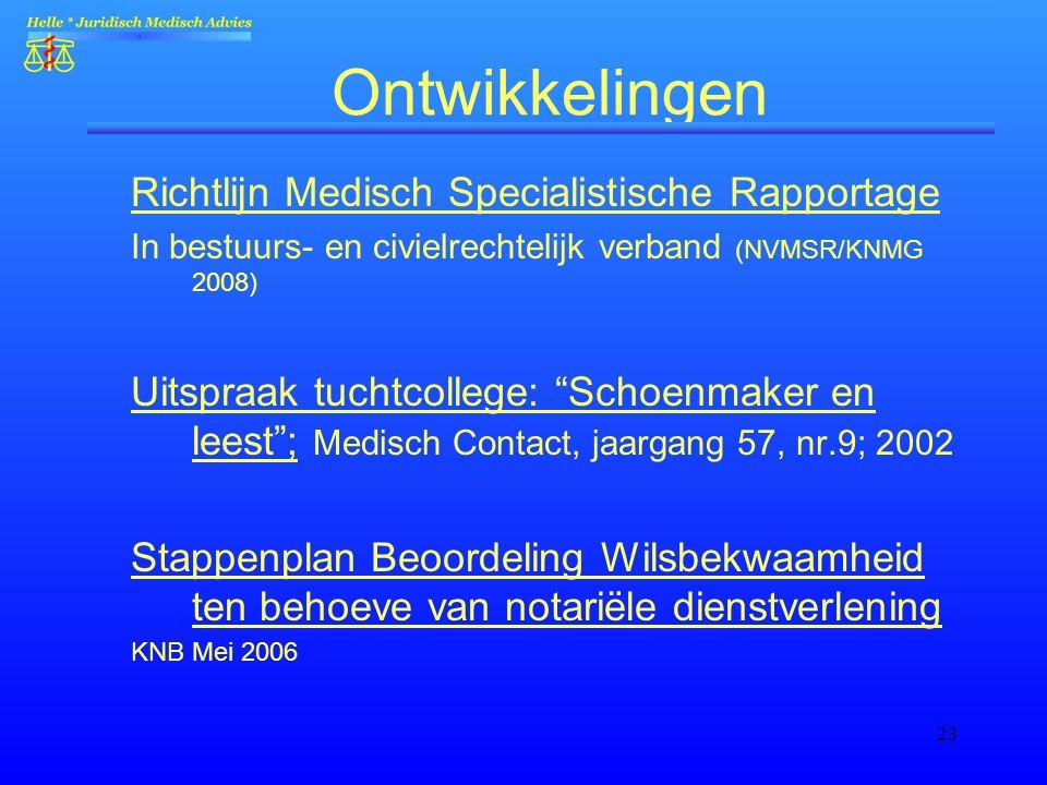 """23 Ontwikkelingen Richtlijn Medisch Specialistische Rapportage In bestuurs- en civielrechtelijk verband (NVMSR/KNMG 2008) Uitspraak tuchtcollege: """"Sch"""