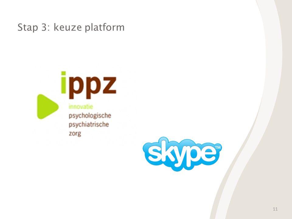 11 Stap 3: keuze platform