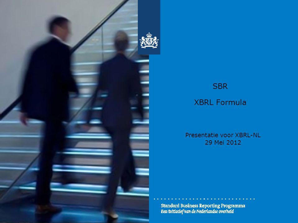 SBR XBRL Formula Presentatie voor XBRL-NL 29 Mei 2012