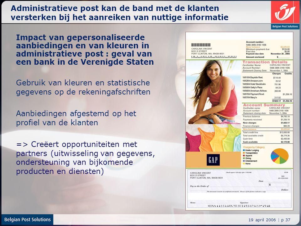 19 april 2006 | p 37 Administratieve post kan de band met de klanten versterken bij het aanreiken van nuttige informatie Impact van gepersonaliseerde