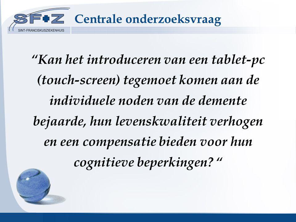 Kan het introduceren van een tablet-pc (touch-screen) tegemoet komen aan de individuele noden van de demente bejaarde, hun levenskwaliteit verhogen en een compensatie bieden voor hun cognitieve beperkingen.