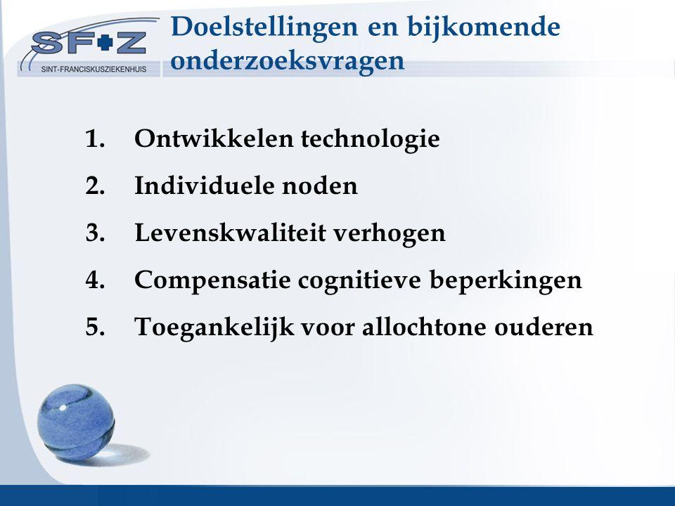 1. Ontwikkelen technologie 2. Individuele noden 3.