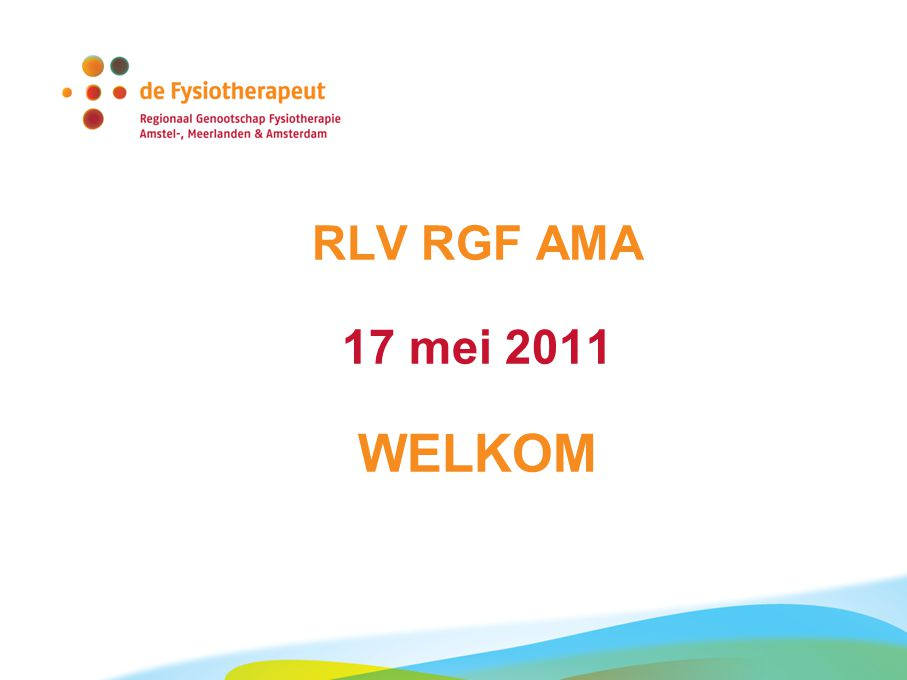 17 mei 2011 Regionale Leden Vergadering RGF AMA 22 Algemene Vergadering KNGF Richtlijn Verslaglegging (2/4) Kwaliefy meting 2011 Software nog niet aangepast aan nieuwe richtlijn Na meting interpretatie van gevolgen nieuwe richtlijn Geen negatieve gevolgen gebruik oude of nieuwe richtlijn
