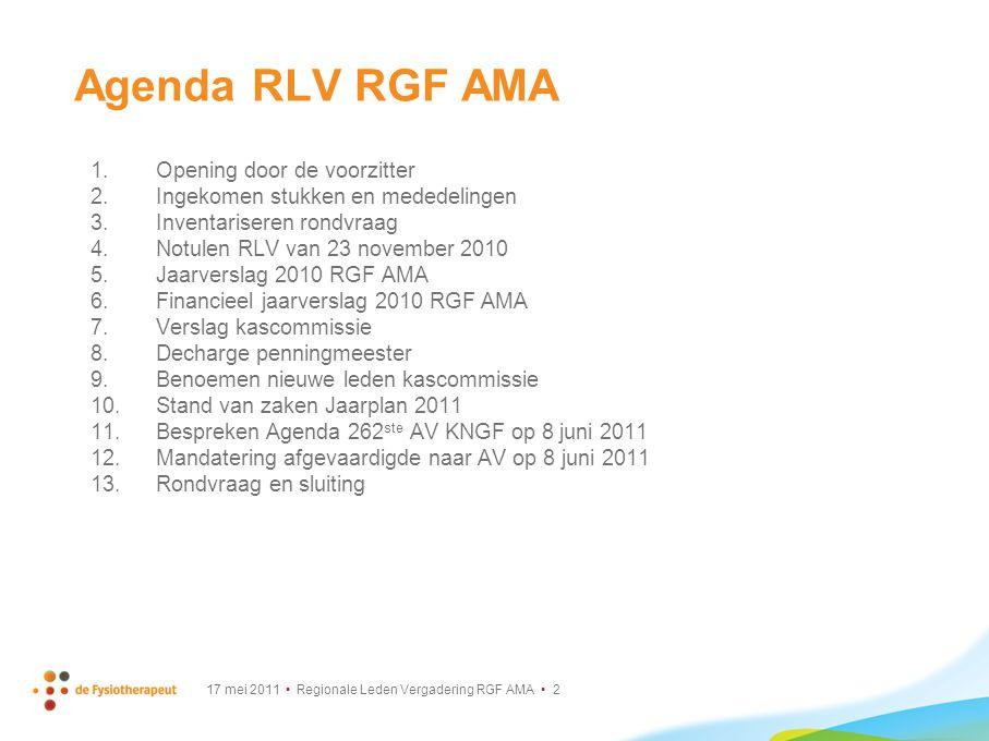 17 mei 2011 Regionale Leden Vergadering RGF AMA 2 1.Opening door de voorzitter 2.Ingekomen stukken en mededelingen 3.Inventariseren rondvraag 4.Notule