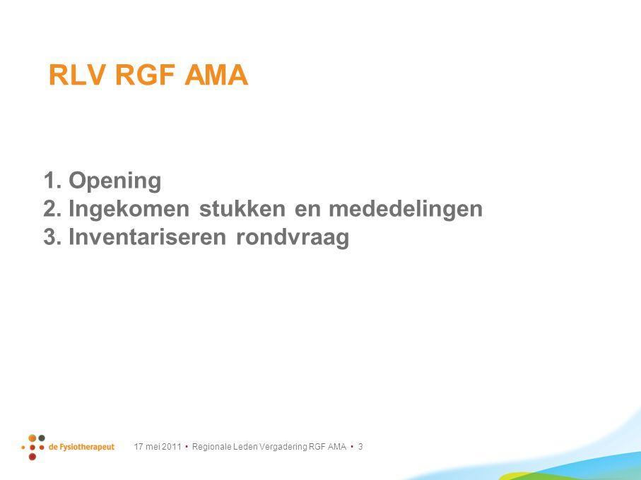 17 mei 2011 Regionale Leden Vergadering RGF AMA 3 1.Opening 2.Ingekomen stukken en mededelingen 3.Inventariseren rondvraag RLV RGF AMA