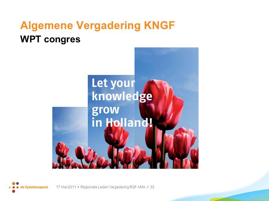 17 mei 2011 Regionale Leden Vergadering RGF AMA 32 Algemene Vergadering KNGF WPT congres