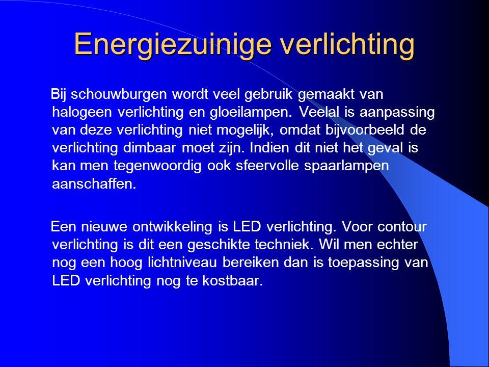 Energiezuinige verlichting Bij schouwburgen wordt veel gebruik gemaakt van halogeen verlichting en gloeilampen. Veelal is aanpassing van deze verlicht