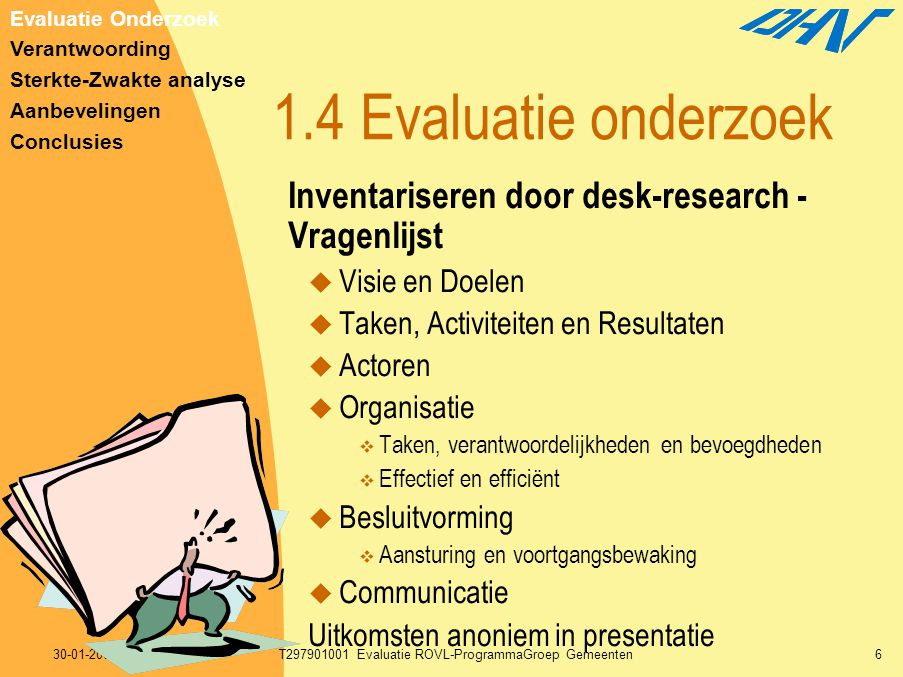30-01-2003T297901001 Evaluatie ROVL-ProgrammaGroep Gemeenten6 1.4 Evaluatie onderzoek Inventariseren door desk-research - Vragenlijst  Visie en Doele
