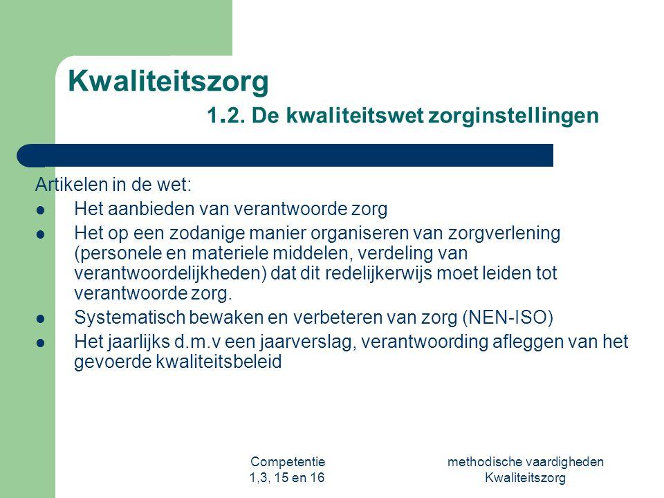Competentie 1,3, 15 en 16 methodische vaardigheden Kwaliteitszorg Kwaliteitszorg 1.3Arbo-wetgeving In de Arbo-wet staan de regels die te maken hebben met: - Veiligheid - Gezondheid - Welzijn Ga naar www.arbo-ggz.nl en doe de stress-test www.arbo-ggz.nl