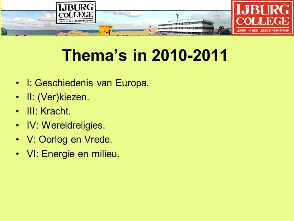 Thema's in 2010-2011 I: Geschiedenis van Europa.II: (Ver)kiezen.