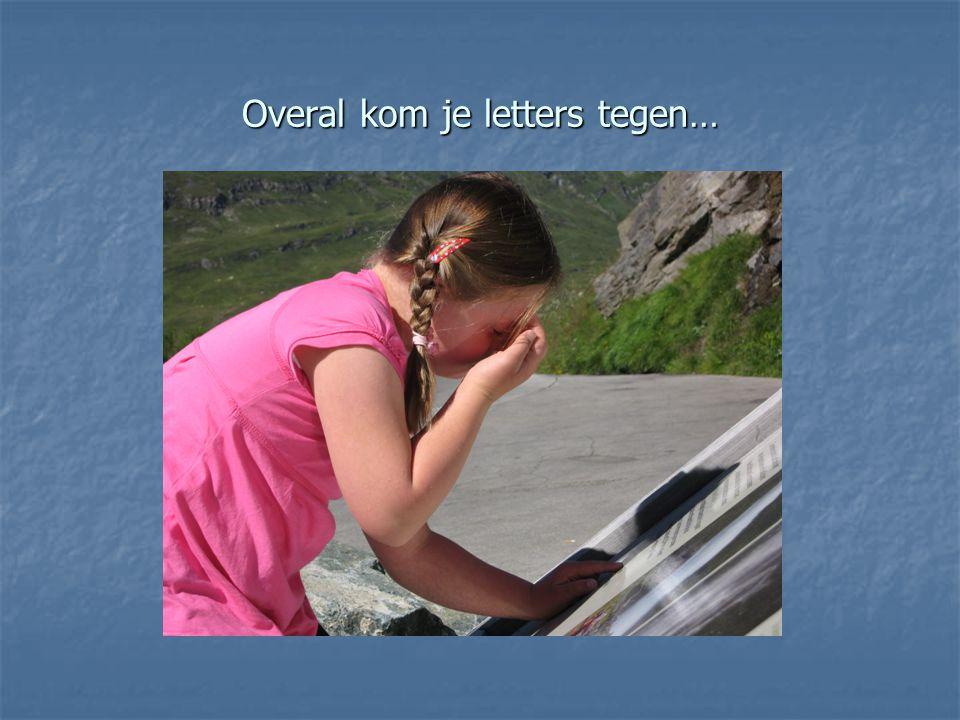 Overal kom je letters tegen…